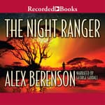 The Night Ranger by  Alex Berenson audiobook