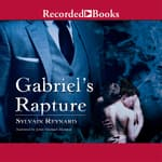 Gabriel's Rapture by  Sylvain Reynard audiobook