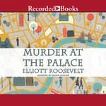 Murder at the Palace by  Elliott Roosevelt audiobook