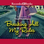 Breaking All My Rules by  Trice Hickman audiobook