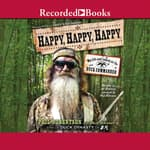 Happy, Happy, Happy by  Phil Robertson audiobook