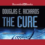 The Cure by  Douglas E. Richards audiobook