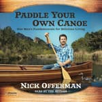 Paddle Your Own Canoe by  Nick Offerman audiobook