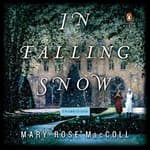 In Falling Snow by  Mary-Rose MacColl audiobook