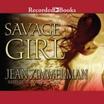 Savage Girl by  Jean Zimmerman audiobook