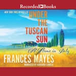Under the Tuscan Sun by  Frances Mayes audiobook