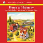 Home to Harmony by  Philip Gulley audiobook