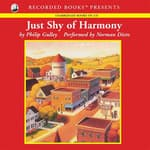 Just Shy of Harmony by  Philip Gulley audiobook