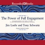The Power of Full Engagement by  Jim Loehr audiobook