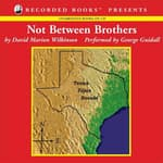 Not Between Brothers by  David Marion Wilkinson audiobook