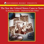 The Year the Colored Sisters Came To Town by  Jacqueline Guidry audiobook