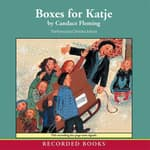 Boxes for Katje by  Candace Fleming audiobook