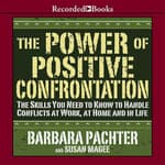 The Power of Positive Confrontation by  Susan Magee audiobook