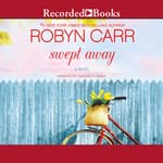 Swept Away by  Robyn Carr audiobook