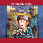 The New Kid at School by  Kate McMullan audiobook