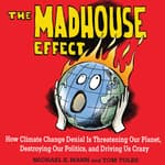 The Madhouse Effect by  Michael E. Mann audiobook