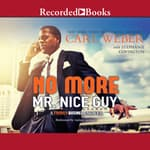 No More Mr. Nice Guy by  Carl Weber audiobook