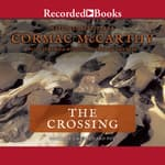 The Crossing by  Cormac McCarthy audiobook
