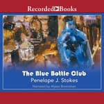 The Blue Bottle Club by  Penelope J. Stokes audiobook