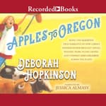Apples to Oregon by  Deborah Hopkinson audiobook