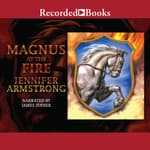 Magnus at the Fire by  Jennifer Armstrong audiobook