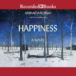 Happiness by  Aminatta Forna audiobook