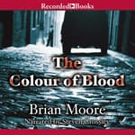 The Colour of Blood by  Brian Moore audiobook