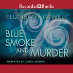 Blue Smoke and Murder by  Elizabeth Lowell audiobook