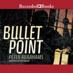 Bullet Point by  Peter Abrahams audiobook