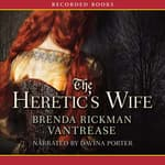 The Heretic's Wife by  Brenda Rickman Vantrease audiobook