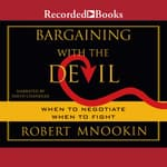 Bargaining with the Devil by  Robert Mnookin audiobook