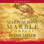 The Marrowbone Marble Company by  Glenn Taylor audiobook