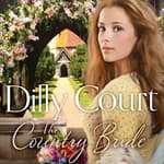 The Country Bride by  Dilly Court audiobook