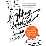 Fighting Forward by  Hannah Brencher audiobook