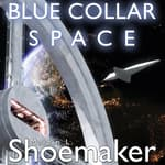 Blue Collar Space by  Martin L. Shoemaker audiobook