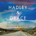 Hadley and Grace by  Suzanne Redfearn audiobook
