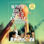 In These Girls, Hope Is a Muscle by  Madeleine Blais audiobook