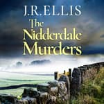 The Nidderdale Murders by  J. R. Ellis audiobook