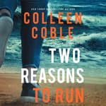 Two Reasons to Run by  Colleen Coble audiobook