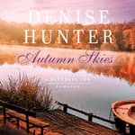 Autumn Skies by  Denise Hunter audiobook