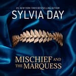 Mischief and the Marquess by  Sylvia Day audiobook