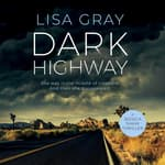 Dark Highway by  Lisa Gray audiobook