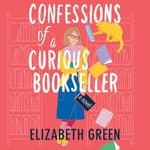 Confessions of a Curious Bookseller by  Elizabeth Green audiobook