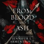 From Blood and Ash by  Jennifer L. Armentrout audiobook