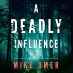 A Deadly Influence by  Mike Omer audiobook