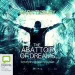 The Abattoir of Dreams by  Mark Tilbury audiobook