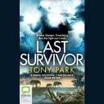 Last Survivor by  Tony Park audiobook