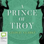 A Prince of Troy by  Lindsay Clarke audiobook