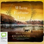 Where Fortune Lies by  Mary-Anne O'Connor audiobook