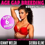 Age Gap Breeding Books 13 - 24 : 12-Pack (Breeding Erotica Collection) by  Kimmy Welsh audiobook